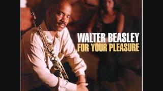 Walter Beasley - For Your Pleasure