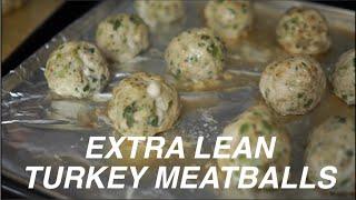 MEAL PREP| Extra Lean Turkey Meatballs