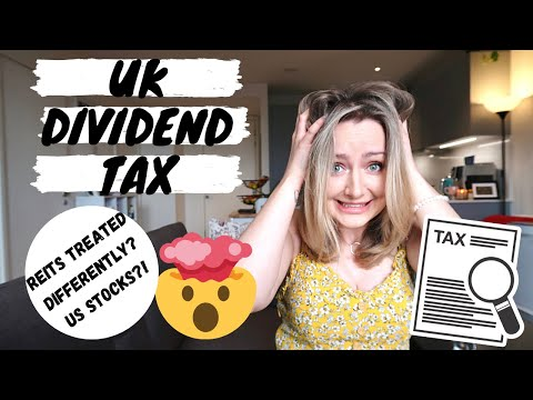 UK DIVIDEND TAX 2020 | REIT Dividends Tax, US Stocks Etc.