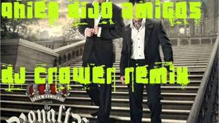RKM & Ken-Y - Quien Dijo Amigos dj crower