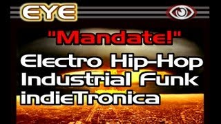 "EYE ""Mandate!"" Electro-Rock Industrial Hip-Hop Cyber-Punk Protest Music Australian"