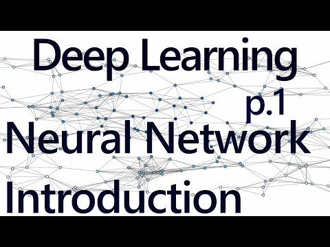 Deep Learning with Neural Networks and TensorFlow Introduction