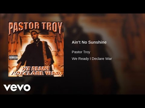 Pastor Troy  Aint No Sunshine