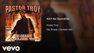 Pastor Troy - Ain't No Sunshine