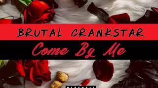 Brutal Crankstar - Come by me
