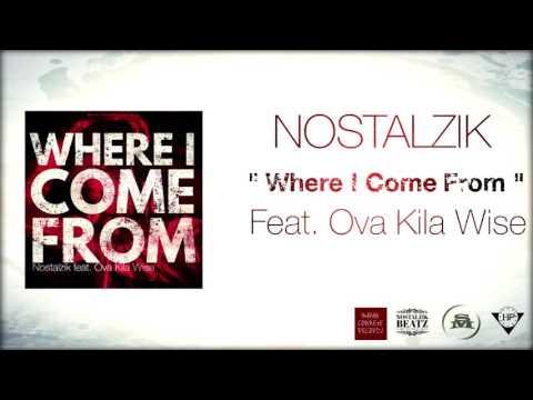 Nostalzik - Where i come from feat. Ova Kila Wise