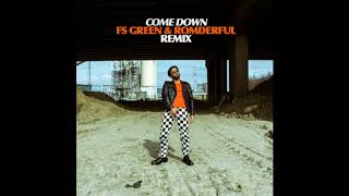 Come Down - ROMderful x FS Green Edit free DL