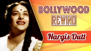 Nargis Dutt – The Mother India | Bollywood Rewind | Biography & Facts