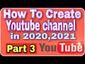 How To Create Youtube Channel In 2021 / How To Earn Money From Youtube/ Episode 3