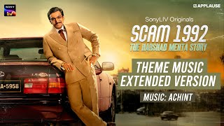Scam 1992 - Theme Music Full - Extended Version | Achint | SonyLIV