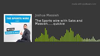 The Sports wire with Saks and Massieh......quickie