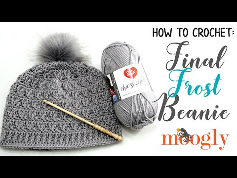 How to Crochet: Final Frost Beanie (Right Handed)