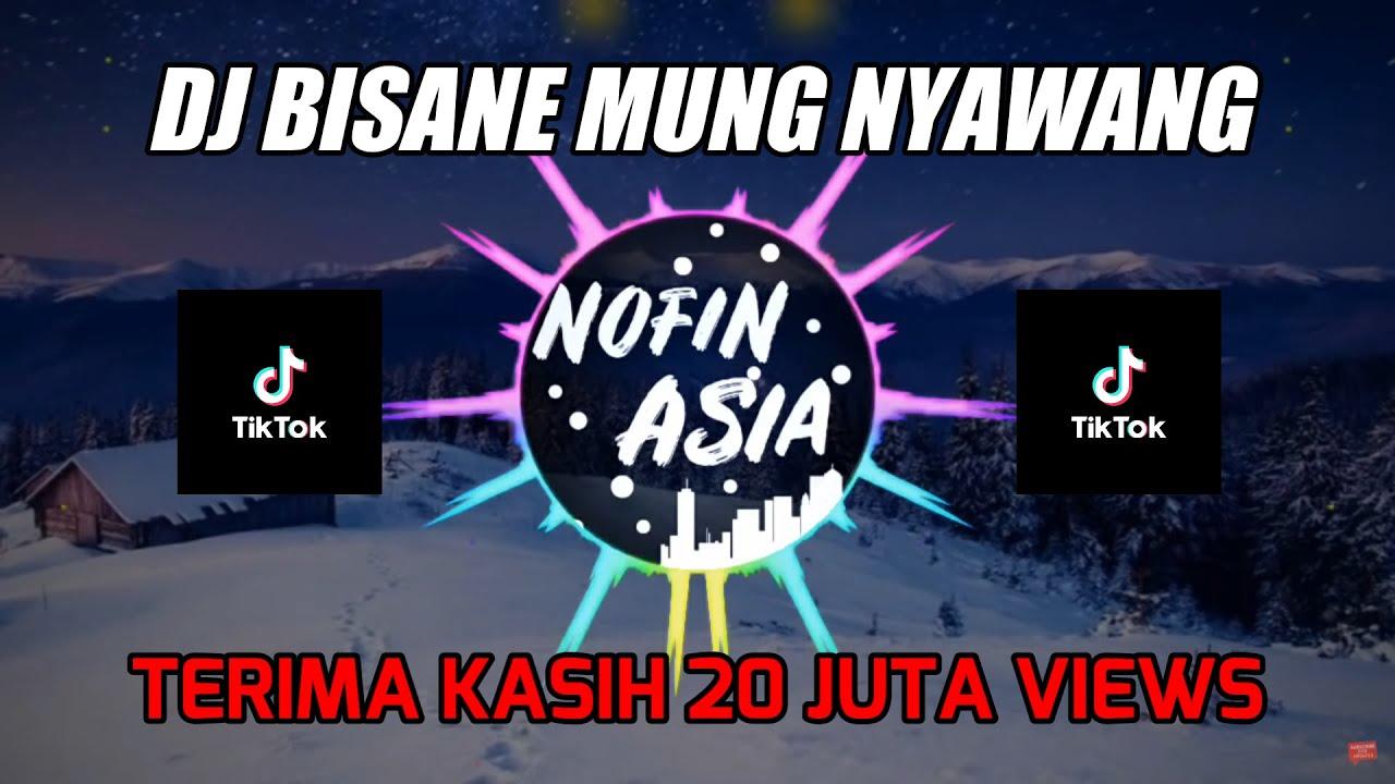 Download Bisane Mung Nyawang (Official Nofin Asia Remix)