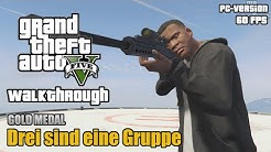 GTA 5 (PC) - Drei sind eine Gruppe - #24 - [100% Gold Medal Walkthrough]