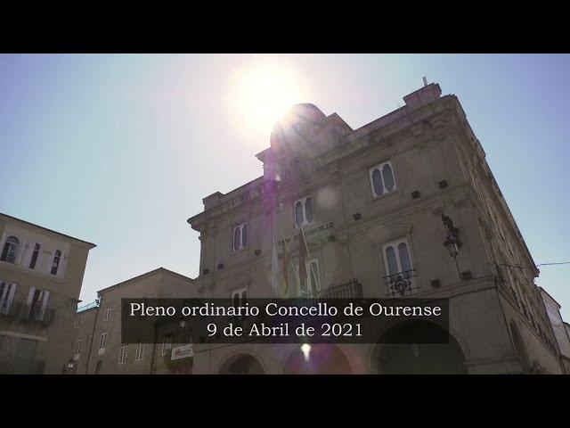 Pleno ordinario Concello de Ourense 9/4/2021