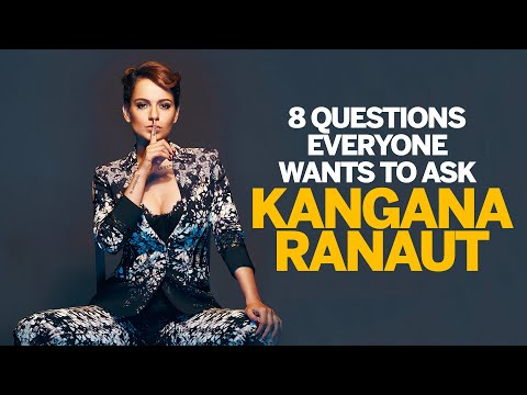 8 questions everyone wants to ask Kangana Ranaut