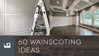 60 Wainscoting Ideas