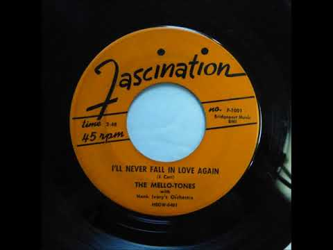 I'll Never Fall In Love Again -  Mello Tones