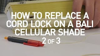 How to Replace a Cord Lock on a Bali Cell Shade - 2 of 3 MP3