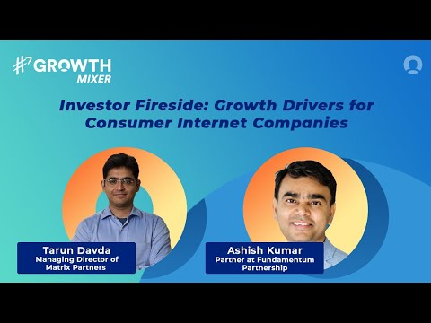 Growth Drivers For Consumer Internet Companies - Fireside Chat With Investors