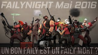 [Replay] FailyNight Mai 2016 - Team Fortress 2