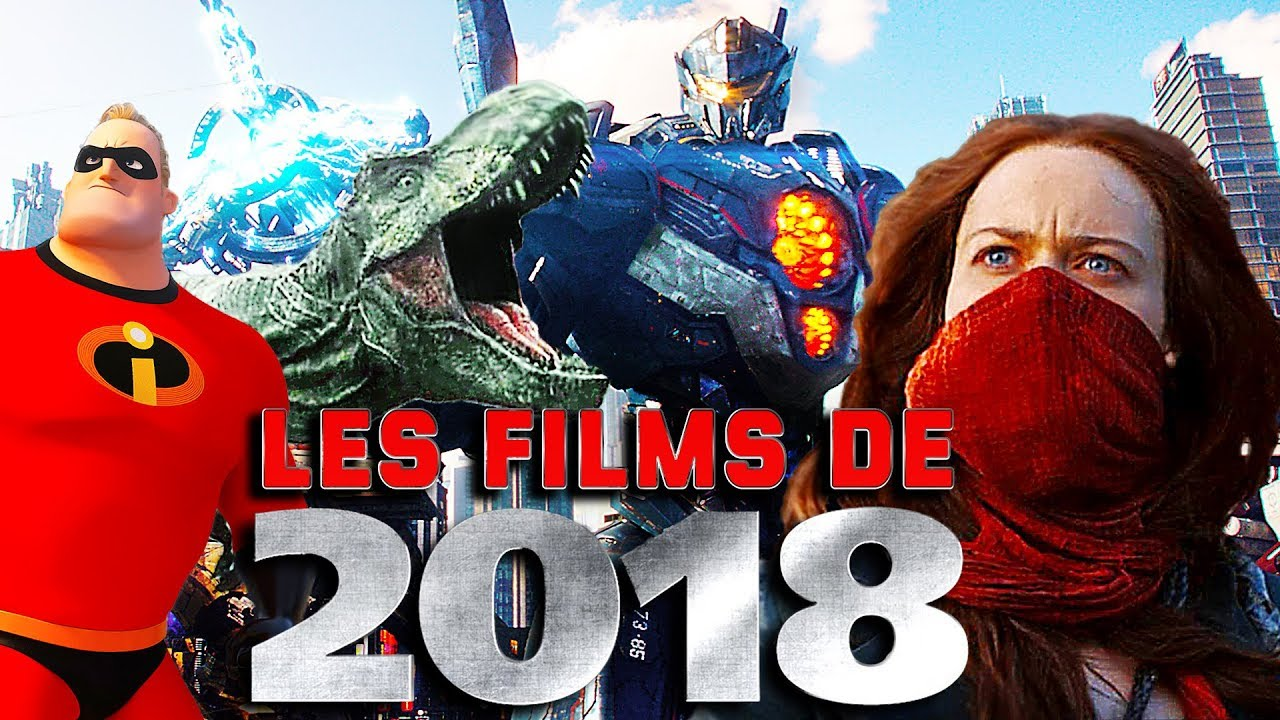 LES FILMS LES PLUS ATTENDUS DE 2018 - YouTube