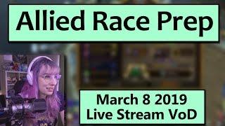 Kul Tiran Prep and Alt Leveling - March 8 Live Stream VoD
