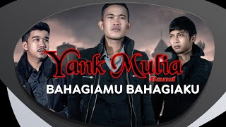 Download Yank Mulia - Bahagiamu Bahagiaku (Official Lyric Video)