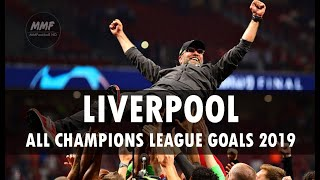 LIVERPOOL - ALL CHAMPIONS LEAGUE GOALS - 2019