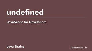 JavaScript for Developers 12 - Understanding undefined