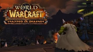 World of Warcraft: Trapped in Draenor (the movie)