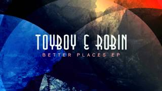 Toyboy & Robin - Better Places (feat. Alex Adams)