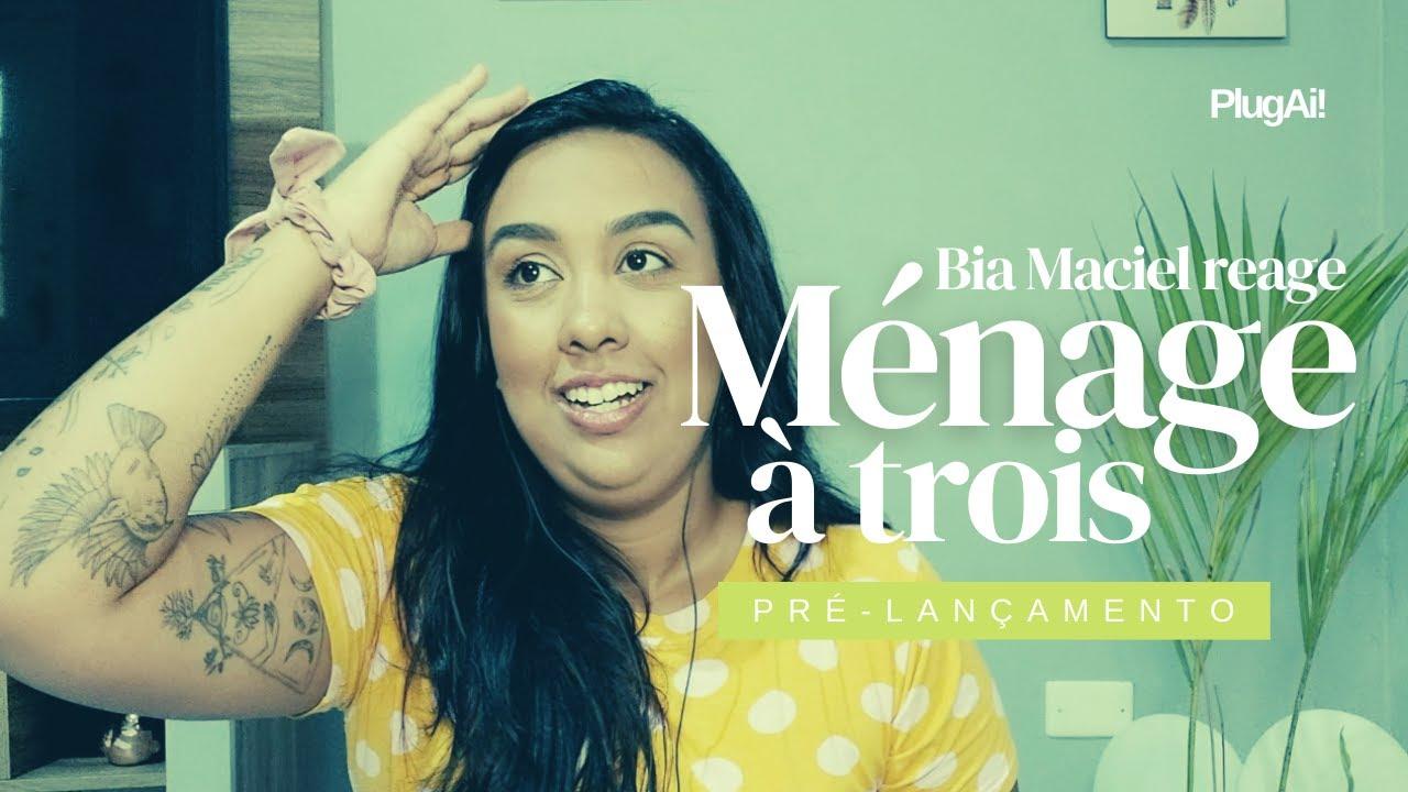Bia Maciel reage Ménage (à trois) de Bárbara e Um Cara