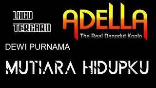 Download Lagu TERBARU ADELLA MUTIARA HIDUPKU DEWI PURNAMA mp3