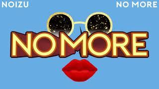 Noizu - No More