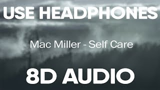 Mac Miller – Self Care (8D AUDIO)