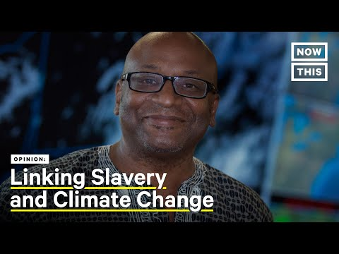 The Link Between Slavery and the Climate Crisis