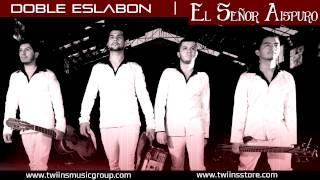 Doble Eslabon - El Señor Aispuro