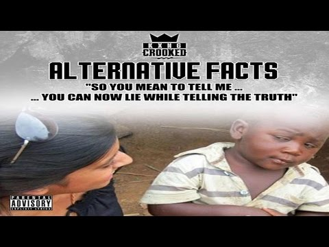 KXNG Crooked FKA Crooked I - Alternative Facts (Kellyanne Conway Diss) 2017 New CDQ @CrookedIntriago
