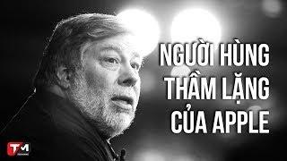 """Steve Wozniak: """"người hùng thầm lặng"""" của Apple"""