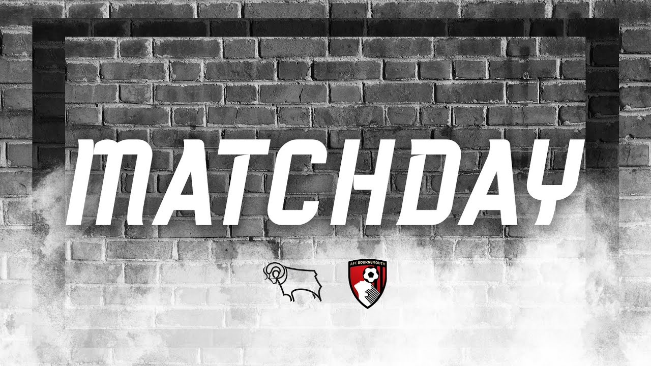 MATCHDAY | Derby County v AFC Bournemouth