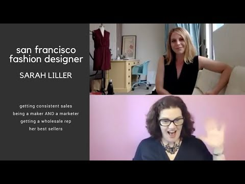 (Interview) Getting Consistent Sales with San Francisco Fashion Designer Sarah Liller