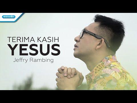 Terima Kasih Yesus - Jeffry Rambing (Video)