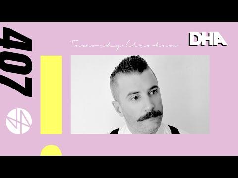 Timothy Clerkin - DHA Mix #407
