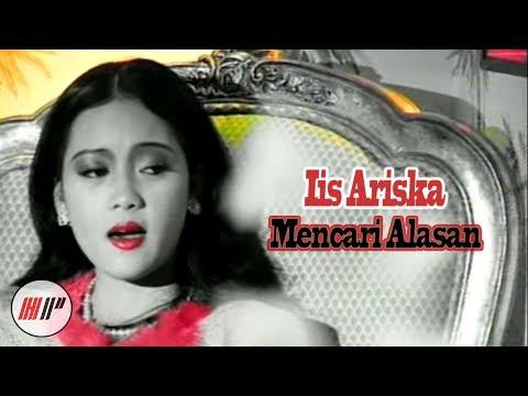 Iis Ariska - Mencari Alasan - Official Version