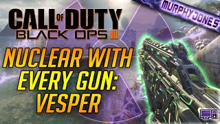 Black Ops 3 PC - Nuclear With Every Gun: Vesper [60FPS]