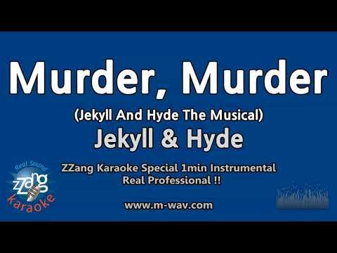 Jekyll & Hyde-Murder, Murder (Jekyll And Hyde The Musical) (1 Minute Instrumental) [ZZang KARAOKE]