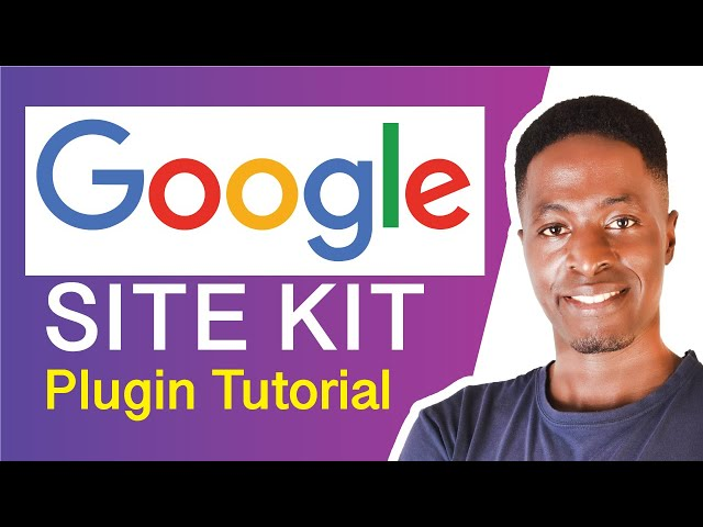 GOOGLE SITE KIT PLUGIN SETUP TUTORIAL: Connect to Analytics, Search Console, Adsense in WordPress