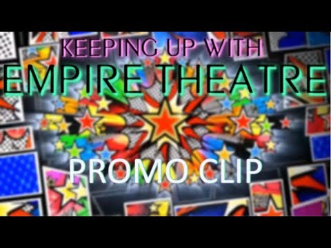 PROMO CLIP - Keeping Up With EMPIRE Theatre