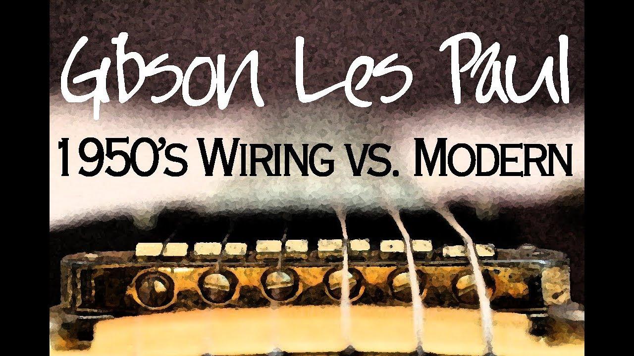 gibson les paul 1950s wiring vs modern [ 1280 x 720 Pixel ]